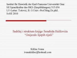 Institut fr Slawistik der KarlFranzens Universitt Graz SE