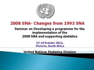 2008 SNA Changes from 1993 SNA Seminar on