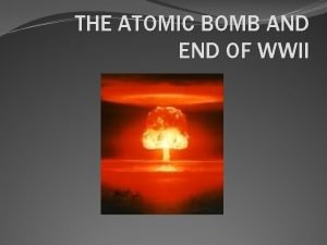 THE ATOMIC BOMB AND END OF WWII POTSDAM