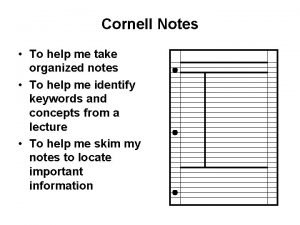 Cornell Notes To help me take organized notes
