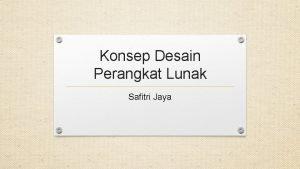 Konsep Desain Perangkat Lunak Safitri Jaya Pengertian Desain