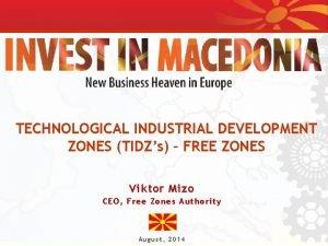TECHNOLOGICAL INDUSTRIAL DEVELOPMENT ZONES TIDZs FREE ZONES Viktor