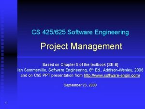 CS 425625 Software Engineering Project Management Based on