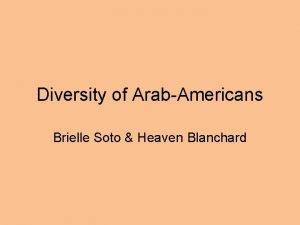 Diversity of ArabAmericans Brielle Soto Heaven Blanchard Akeem