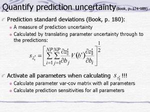 Quantify prediction uncertaintyBook p 174 189 Prediction standard