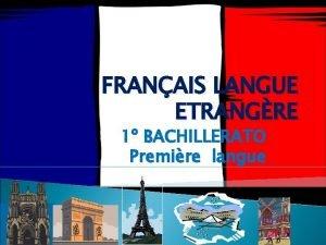 FRANAIS LANGUE ETRANGRE 1 BACHILLERATO Premire langue Por
