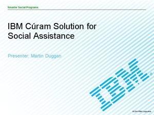 Smarter Social Programs IBM Cram Solution for Social