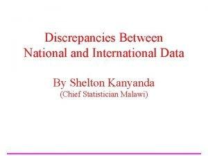 Discrepancies Between National and International Data By Shelton