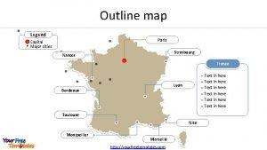 Outline map Legend Paris Capital Major cities Strasbourg