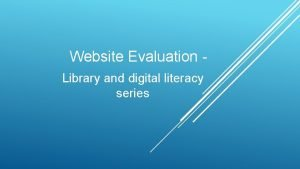 Website Evaluation Library and digital literacy series Website