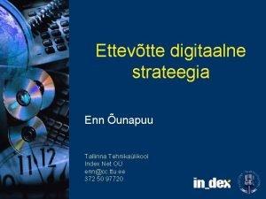 Ettevtte digitaalne strateegia Enn unapuu Tallinna Tehnikalikool Index