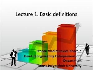 Lecture 1 Basic definitions Stepan Vladimirovich Khachin Head