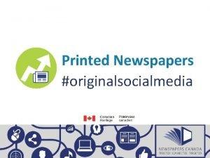 Printed Newspapers originalsocialmedia Printed newspapers are the originalsocialmedia