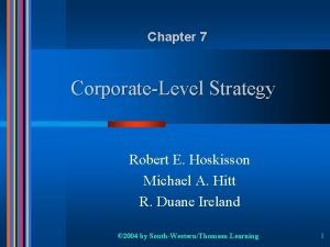 Chapter 7 CorporateLevel Strategy Robert E Hoskisson Michael