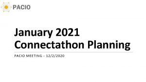 January 2021 Connectathon Planning PACIO MEETING 1222020 Agenda