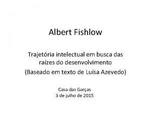Albert Fishlow Trajetria intelectual em busca das razes