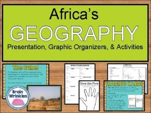 Africas GEOGRAPHY Presentation Graphic Organizers Activities STANDARDS SS