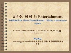 6 3 Entertainment Artificial Life Meets Entertainment Lifelike