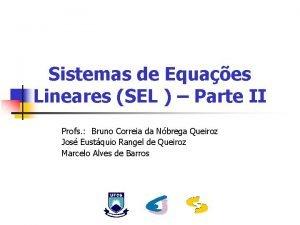 Sistemas de Equaes Lineares SEL Parte II Profs