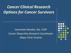 Cancer Clinical Research Options for Cancer Survivors Jeannette