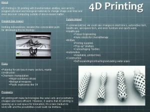 About 4 D Printing is 3 D printing