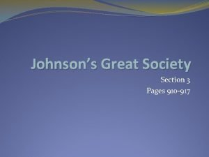 Johnsons Great Society Section 3 Pages 910 917