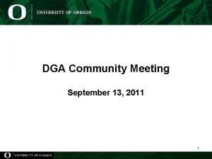 DGA Community Meeting September 13 2011 1 DGA