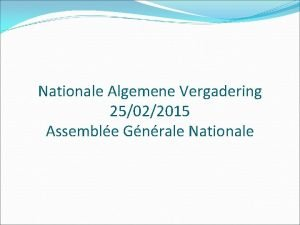 Nationale Algemene Vergadering 25022015 Assemble Gnrale Nationale Nationale