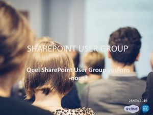SHAREPOINT USER GROUP Quel Share Point User Group