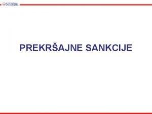 PREKRAJNE SANKCIJE Pojam i vrste sankcija Prekrajne sankcije