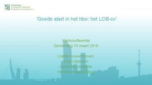 Goede start in het hbo het LOBcv Werkconferentie