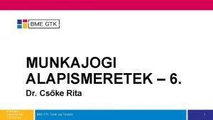 MUNKAJOGI ALAPISMERETEK 6 Dr Cske Rita Munkajogi alapismeretek