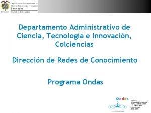 Departamento Administrativo de Ciencia Tecnologa e Innovacin Colciencias