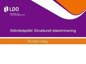 Aktivitetsplikt Strukturell diskriminering Ronald Craig Lovens Forml Forbud
