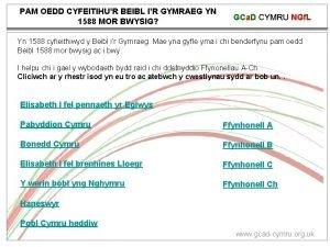 PAM OEDD CYFEITIHUR BEIBL IR GYMRAEG YN 1588