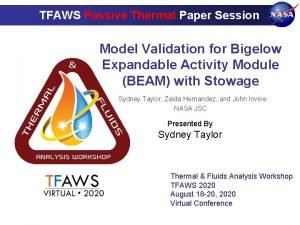 TFAWS Passive Thermal Paper Session Model Validation for