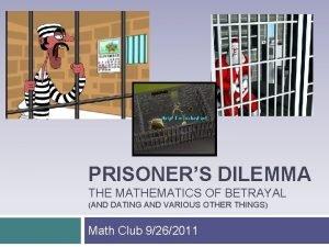 PRISONERS DILEMMA THE MATHEMATICS OF BETRAYAL AND DATING
