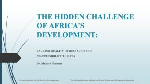 THE HIDDEN CHALLENGE OF AFRICAS DEVELOPMENT LACKING QUALITY