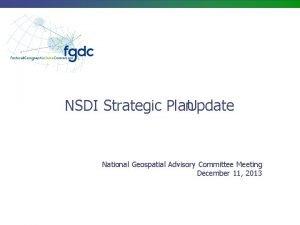 NSDI Strategic Plan Update National Geospatial Advisory Committee