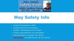 May Safety Info Summer Driving Season NOW Summer