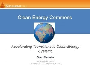 Clean Energy Commons Accelerating Transitions to Clean Energy