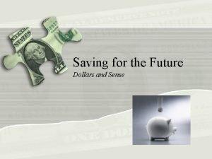Saving for the Future Dollars and Sense Copyright