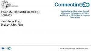 Tiwah UG haftungsbeschrnkt Germany Coordinating an Observation Network