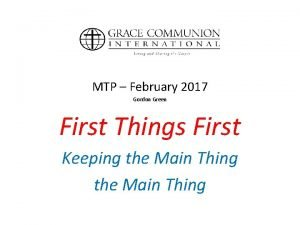 MTP February 2017 Gordon Green First Things First