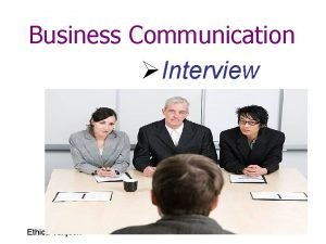 Business Communication Interview Ethica Tanjeen An interview A