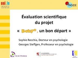 valuation scientifique du projet un bon dpart Sophie