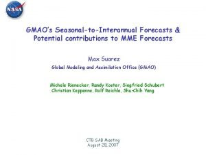 GMAOs SeasonaltoInterannual Forecasts Potential contributions to MME Forecasts