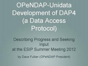 OPe NDAPUnidata Development of DAP 4 a Data