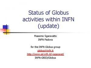 Status of Globus activities within INFN update Massimo