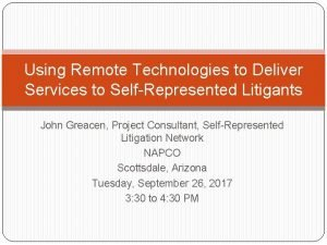 Using Remote Technologies to Deliver Services to SelfRepresented